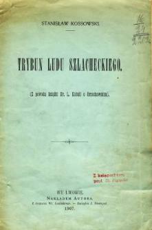Trybun ludu szlacheckiego : (z powodu książki dr. L. Kubali o Orzechowskim)
