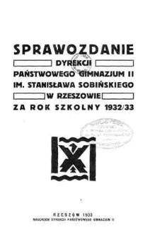 Sprawozdanie Dyrekcji Państwowego II Gimnazjum im. Stanisława Sobińskiego w Rzeszowie za rok szkolny 1932/33