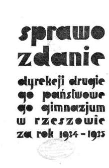 Sprawozdanie Dyrekcji II Państwowego Gimnazjum w Rzeszowie za rok 1934-35
