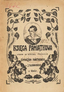 Księga pamiątkowa wydana ku uczczeniu pięciolecia Gimnazjum Państwowego im. J. Słowackiego w Kowelu