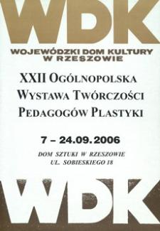 XXII Ogólnopolska Wystawa Twórczości Pedagogów Plastyki [Afisz]