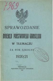 Sprawozdanie Dyrekcji Państwowego Gimnazjum w Tłumaczu za rok szkolny 1920/21