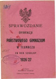 Sprawozdanie Dyrekcji Państwowego Gimnazjum w Tłumaczu za rok szkolny 1926/27