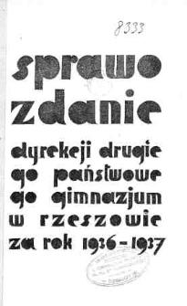 Sprawozdanie Dyrekcji II Państwowego Gimnazjum w Rzeszowie za rok 1936/37