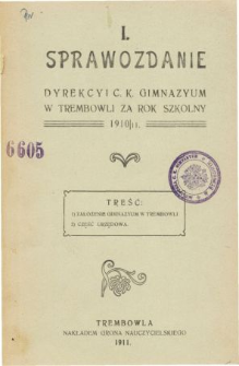Sprawozdanie Dyrekcyi C. K. Gimnazyum w Trembowli za rok szkolny 1910/11