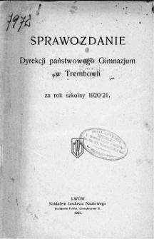 Sprawozdanie Dyrekcyi Państwowego Gimnazyum w Trembowli za rok szkolny 1920/21
