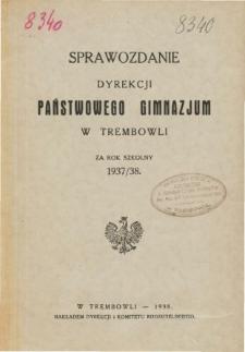 Sprawozdanie Dyrekcji Państwowego Gimnazjum w Trembowli za rok szkolny 1937/38