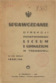 Sprawozdanie Dyrekcji Państwowego Liceum i Gimnazjum w Trembowli za rok szkolny 1938/39