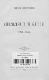 Cudzoziemcy w Galicyi : 1787-1841