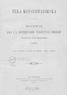 Teka Konserwatorska : rocznik Koła c. k. Konserwatorów Starożytnych Pomników Galicyi Wschodniej. 1892