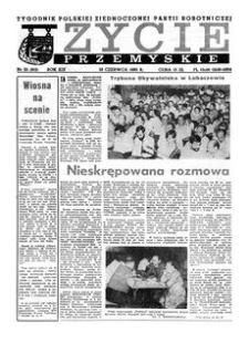 Życie Przemyskie : tygodnik Polskiej Zjednoczonej Partii Robotniczej. 1985, R. 19, nr 25 (912) (19 czerwca)
