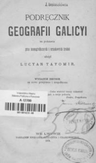 Podręcznik geografii Galicyi na podstawie prac monograficznych i urzędowych źródeł