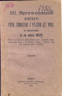 Sprawozdanie Dyrekcyi Prywatnego Gimnazyum z polskim językiem wykładowym w Zbarażu za rok szkolny 1913/14