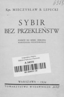 Sybir bez przekleństw : podróż do miejsc zesłania Marszałka Piłsudskiego