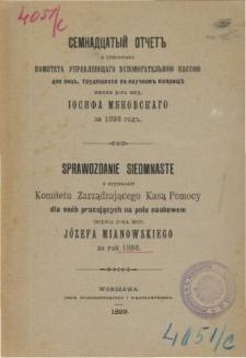 Sprawozdanie z czynności Komitetu zarządzającego kasą pomocy dla osób pracujących na polu naukowym om. dr medycyny Józefa Mianowskiego za rok 1898