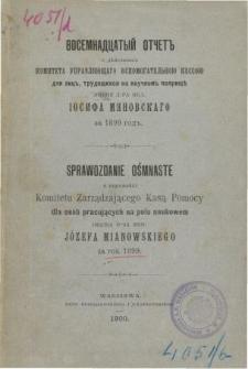 Sprawozdanie z czynności Komitetu zarządzającego kasą pomocy dla osób pracujących na polu naukowym om. dr medycyny Józefa Mianowskiego za rok 1899