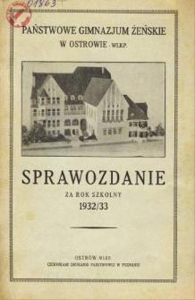 Sprawozdanie Państwowego Gimnazjum Żeńskiego w Ostrowie Wielkopolskim za rok szkolny 1932/33
