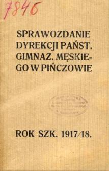Sprawozdanie Dyrekcji Państwowego Gimnazjum Męskiego w Pińczowie za rok szkolny 1917/18