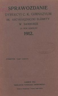 Sprawozdanie Dyrekcji C. K. Gimnazyum Arcyksiężniczki Elżbiety w Samborze za rok szkolny 1912