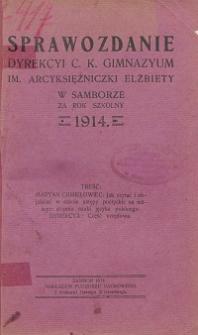 Sprawozdanie Dyrekcji C. K. Gimnazyum Arcyksiężniczki Elżbiety w Samborze za rok szkolny 1914