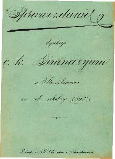 Sprawozdanie Dyrekcyi C. K. Gimnazyum w Stanisławowie za rok szkolny 1890/91