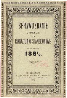 Sprawozdanie Dyrekcyi C. K. Gimnazyum w Stanisławowie za rok szkolny 1891/92