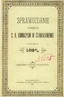 Sprawozdanie Dyrekcyi C. K. Gimnazyum w Stanisławowie za rok szkolny 1893/94