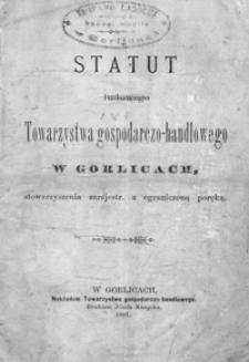 Statut ludowego Towarzystwa gospodarczo-handlowego w Gorlicach : stowarzyszenia zarejstr. z ograniczoną poręką