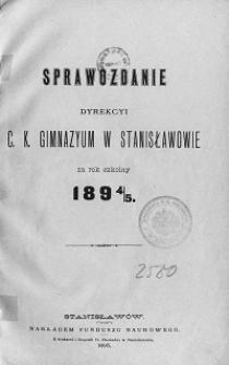 Sprawozdanie Dyrekcyi C. K. Gimnazyum w Stanisławowie za rok szkolny 1894/95