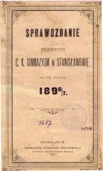 Sprawozdanie Dyrekcyi C. K. Gimnazyum w Stanisławowie za rok szkolny 1896/97