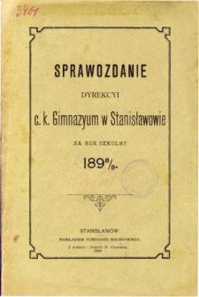 Sprawozdanie Dyrekcyi C. K. Gimnazyum w Stanisławowie za rok szkolny 1898-99