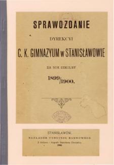 Sprawozdanie Dyrekcyi C. K. Gimnazyum w Stanisławowie za rok szkolny 1899/1900