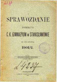 Sprawozdanie Dyrekcyi C. K. Gimnazyum w Stanisławowie za rok szkolny 1900/01