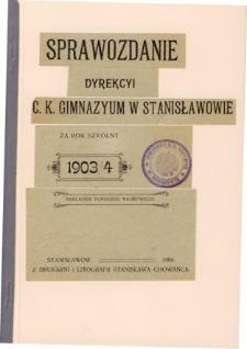 Sprawozdanie Dyrekcyi C. K. Gimnazyum w Stanisławowie za rok szkolny 1903/04