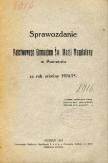 Sprawozdanie Państwowego Gimnazjum Św. Marji Magdaleny w Poznaniu za rok szkolny 1924/25