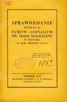 Sprawozdanie Państwowego Gimnazjum Św. Marji Magdaleny w Poznaniu za rok szkolny 1927/28