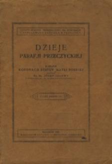 Dzieje parafji przeczyckiej z okazji koronacji statuy Matki Boskiej. Cz. 1