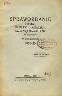 Sprawozdanie Państwowego Gimnazjum Św. Marji Magdaleny w Poznaniu za rok szkolny 1929/30