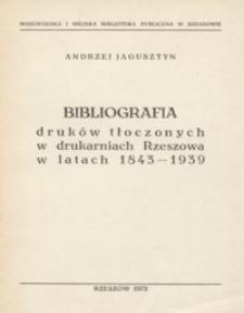Bibliografia druków tłoczonych w drukarniach Rzeszowa w latach 1843-1939