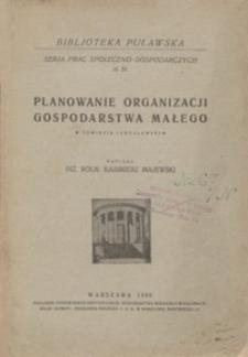 Planowanie organizacji gospodarstwa małego : w powiecie jarosławskim