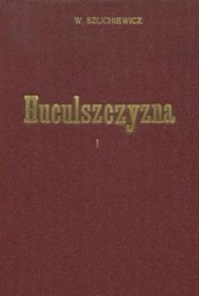 Huculszczyzna : z mapą, 5-ma chromolitograficznemi tablicami i 233 illustracyami. T. 1