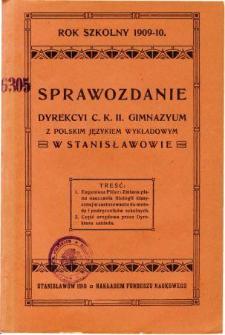 Sprawozdanie Dyrekcyi C. K. Gimnazyum z polskim językiem wykładowym w Stanisławowie za rok szkolny 1909/10