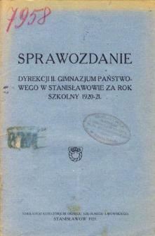 Sprawozdanie Dyrekcji II. Gimnazjum Państwowego w Stanisławowie za rok szkolny 1920/21