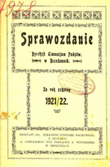 Sprawozdanie Dyrekcji Gimnazjum Państwowego w Brzeżanach za rok szkolny 1921/22