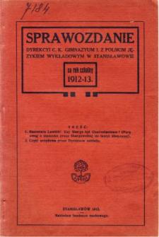 Sprawozdanie Dyrekcyi C. K. Gimnazyum I. z polskim językiem wykładowym w Stanisławowie za rok szkolny 1912/13