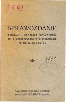 Sprawozdanie Dyrekcji I. Gimnazjum Państwowego im. M. Romanowskiego w Stanisławowie za rok szkolny 1925/26