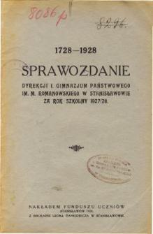 Sprawozdanie Dyrekcji I. Gimnazjum Państwowego im. M. Romanowskiego w Stanisławowie za rok szkolny 1927/28