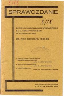 Sprawozdanie Dyrekcji I. Gimnazjum Państwowego im. M. Romanowskiego w Stanisławowie za rok szkolny 1928/29