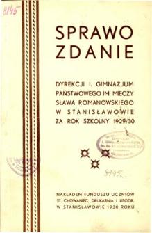 Sprawozdanie Dyrekcji I. Gimnazjum Państwowego im. M. Romanowskiego w Stanisławowie za rok szkolny 1929/30