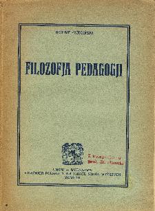 Filozofja pedagogji : (Reforma absolutna wiedzy ludzkiej T. 2 s. 572-594 i 543-548)